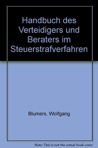 Handbuch Des Verteidigers Und Beraters Im Steuerstrafverfahren