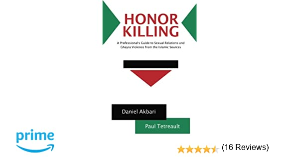 Honor Killing: A Professional's Guide to Sexual Relations and ...