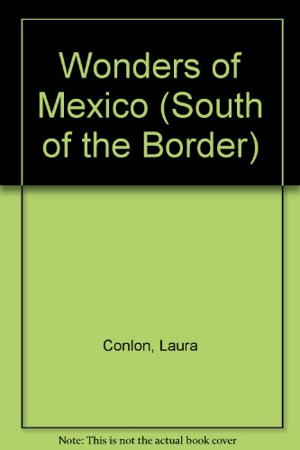 Wonders of Mexico (South of the Border)