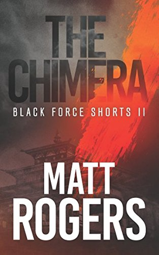 The Chimera: A Black Force Thriller (Black Force Shorts) PDF
