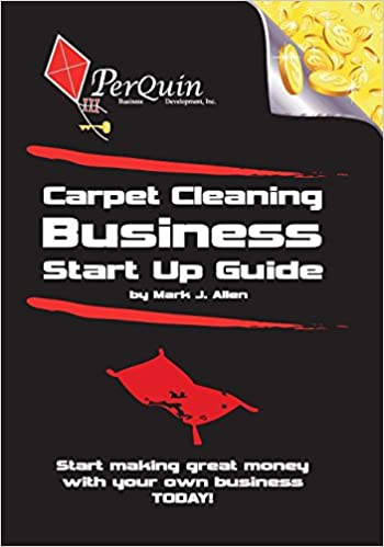 Carpet Cleaning Business Start Up Guide Mark J Allen