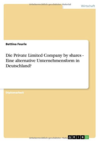 Download Die Private Limited Company by shares - Eine alternative Unternehmensform in Deutschland? (German Edition) pdf