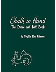 Chalk in Hand: The Draw and Tell Book
