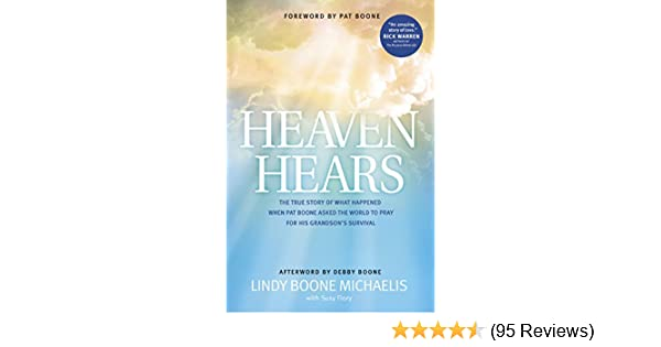 Heaven hears the true story of what happened when pat boone asked heaven hears the true story of what happened when pat boone asked the world to pray for his grandsons survival kindle edition by lindy boone michaelis fandeluxe Choice Image