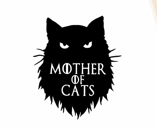 Mother of Cats Funny Game of Thrones Decal Vinyl Sticker|Cars Trucks Vans Walls Laptop| Black |5.5 x 4.75 in|CCI1522 (Thrones Of Netflix Game)