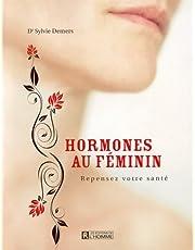Hormones au féminin: Repensez votre santé