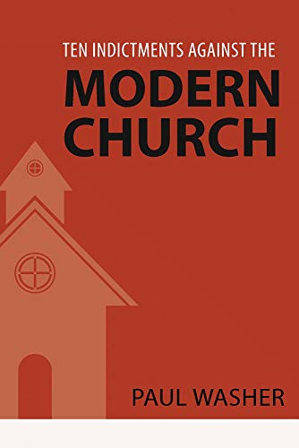 Image of Ten Indictments Against the Modern Church