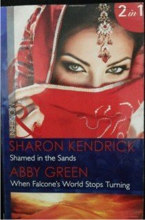 book cover of Shamed in the Sands / When Falcone\'s World Stops Turning