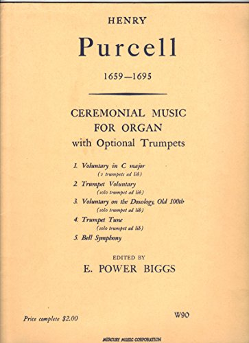 Trumpets Ceremonial - Ceremonial Music for Organ, with Optional Trumpets