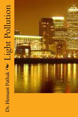 Light Pollution: Dr Hemant Pathak: 9781492896302: Amazon com