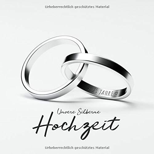 Unsere Silberne Hochzeit Gastebuch Zum 25 Hochzeitstag Goldene