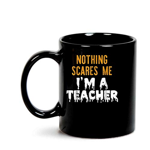 (NOTHING SCARES ME I'M A TEACHER Funny Halloween)