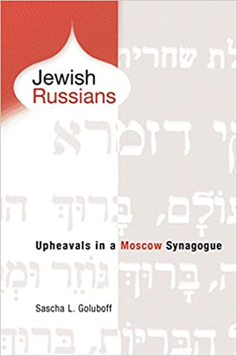 Jewish Russians: Upheavals in a Moscow Synagogue