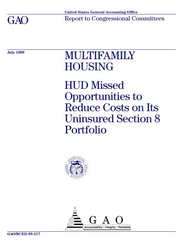 Multifamily Housing  Hud Missed Opportunities To Reduce Costs On Its Uninsured Section 8 Portfolio