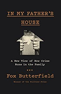 In My Father's House: A New View of How Crime Runs in the Family by Knopf