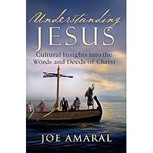 [(Understanding Jesus )] [Author: Joe Amaral] [Jul-2011]