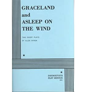 [(Graceland and Asleep on the Wind)] [Author: Ellen Byron] published on (January, 1984)