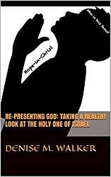 Re-Presenting God: Taking a Healthy Look at the Holy One of Israel