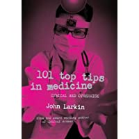 101 Top Tips in Medicine: Cynical and Otherwise