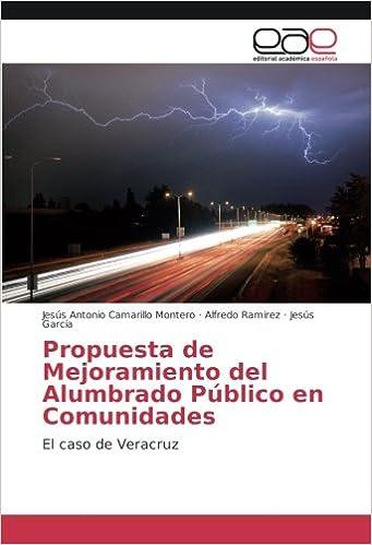 Book Propuesta de Mejoramiento del Alumbrado Público en Comunidades: El caso de Veracruz
