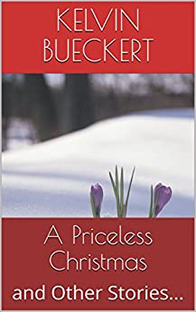 A Priceless Christmas: and Other Stories... by [Bueckert, Kelvin]