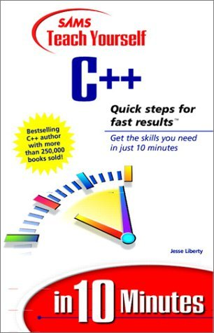 Sams Teach Yourself C++ in 10 Minutes by Jesse Liberty (1999-03-09)