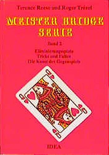 Meister Bridge Serie, Bd.2, Eliminierungsspiele, Tricks und Fallen, Die Kunst des Gegenspiels