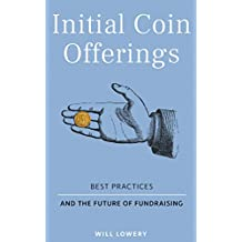 Initial Coin Offerings: Best Practices and the Future of Fundraising