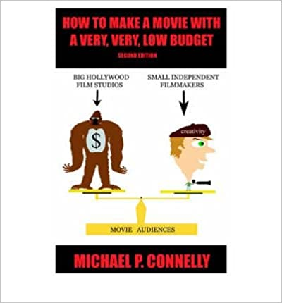Ebooks pdf text download [(How to Make a Movie with a Very, Very, Low Budget )] [Author: Michael P Connelly] [Nov-2005] CHM
