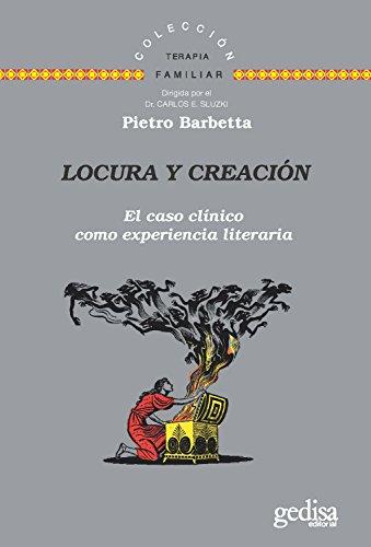 Locura y creación: El caso clínico como experiencia literaria (Terapia Familiar nº 141638) (Spanish Edition)