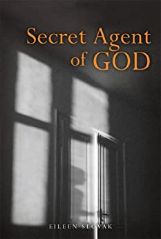 Secret Agent of God: The Captive Clairvoyant by [Slovak, Eileen]
