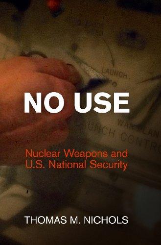 No Use: Nuclear Weapons and U.S. National Security (Haney Foundation Series)