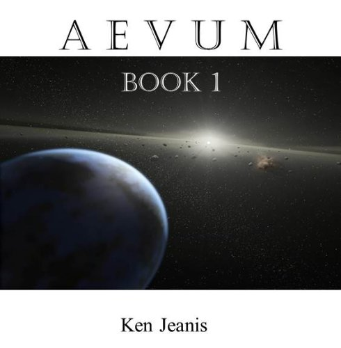 <strong>Kindle Nation Daily Sci-Fi Readers Alert! Ken Jeanis' Space Travel Adventure <em>AEVUM BOOK 1</em> - Now $2.99 or FREE via Kindle Lending Library</strong>