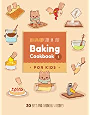 Illustrated Step-by-Step Baking Cookbook for Kids: 30 easy and delicious recipes