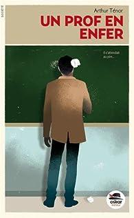 Un prof en enfer par Arthur Ténor