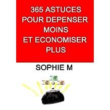 365 ASTUCES POUR DEPENSER MOINS ET ECONOMISER PLUS (French Edition)