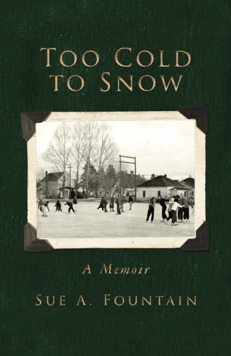 (Too Cold to Snow: Memoir)