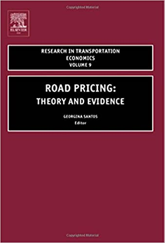Road Pricing, Volume 9: Theory and Evidence (Research in