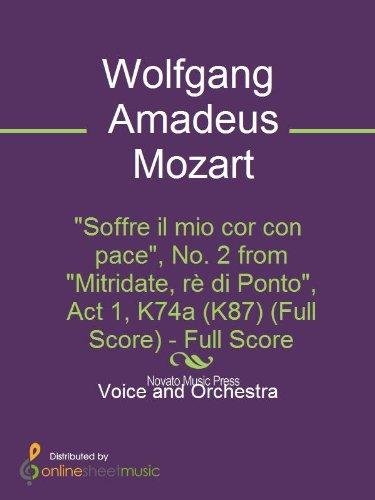 """""""Soffre il mio cor con pace"""", No. 2 from """"Mitridate, r? di Ponto"""", Act 1, K74a (K87) (Full Score)"""