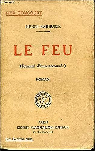 Henri Barbusse. Le Feu : Journal d'une escouade: Barbusse, Henri:  Amazon.com: Books