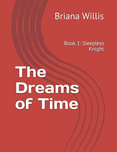 - The Dreams of Time: Book 1: Sleepless Knight