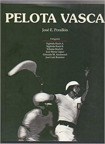Pelota Vasca: Amazon.es: Jose E.Perallo: Libros