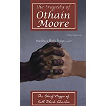 The Tragedy of Othain Moore, the Chief Nigga of Cell Block Charlie: Hardcore Black Prison Lust (Gay Erotic Shakespeare Book 1)