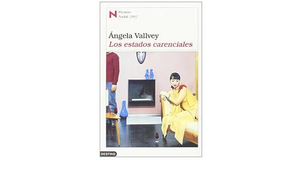 Los Estados Carenciales (Spanish Edition): Angela Vallvey: 9788422686507: Amazon.com: Books