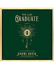 The Last Graduate: A Novel (The Scholomance, Book 2)