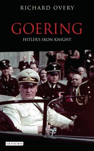 Goering: Hitler's Iron Knight (Tauris Parke Paperbacks)