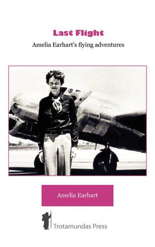 419hV1sbI4L - Last Flight - Amelia Earhart's Flying adventures
