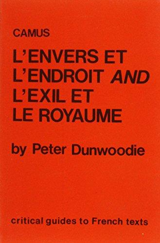 Camus: Envers Et L'Endroit and Exil Et Le Royaume (Critical Guides to French Texts)