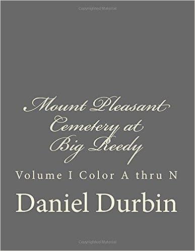 Book Mount Pleasant Cemetery at Big Reedy: Volume I Color A thru N: 1