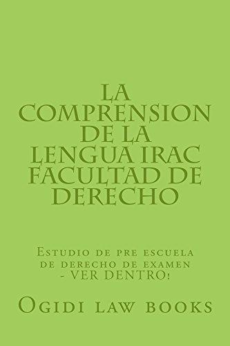 La comprension de la lengua IRAC Facultad de Derechoe * An electronic law book: e law book, Pre exam study by writers of 6 published bar essays -  LOOK INSIDE! !!!!! (Spanish Edition)